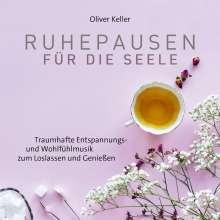 Oliver Keller: Ruhepausen für die Seele, CD