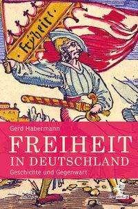Gerd Habermann: Freiheit in Deutschland, Buch