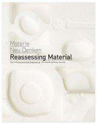 Liz Bachhuber: Reassessing Material / Materie Neu Denken, Buch