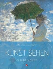Michael Bockemühl: Kunst sehen - Claude Monet, Buch