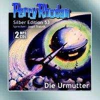 William Voltz: Perry Rhodan Silber Edition (MP3-CDs) 53: Die Urmutter, MP3-CD