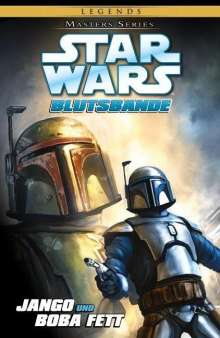 Tom Taylor: Star Wars Masters 15 - Jango und Boba Fett - Blutsbande, Buch