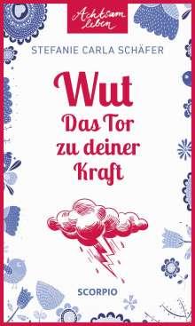 Stefanie Carla Schäfer: Wut - Das Tor zu deiner Kraft, Buch
