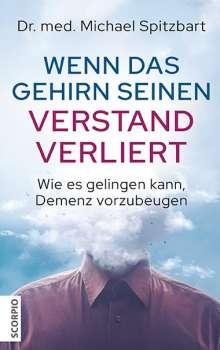 Michael Spitzbart: Wenn das Gehirn seinen Verstand verliert, Buch