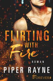 Piper Rayne: Flirting with Fire, Buch