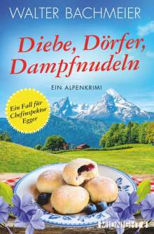 Walter Bachmeier: Diebe, Dörfer, Dampfnudeln, Buch