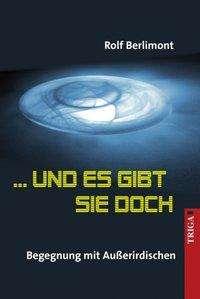 Rolf Berlimont: ... und es gibt sie doch, Buch