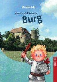 Christine Leitl: Komm auf meine Burg, Buch