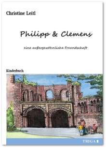 Christine Leitl: Philipp & Clemens - eine außergewöhnliche Freundschaft, Buch