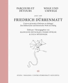 Friedrich Dürrenmatt: Wege und Umwege mit Friedrich Dürrenmatt Band 3, Buch