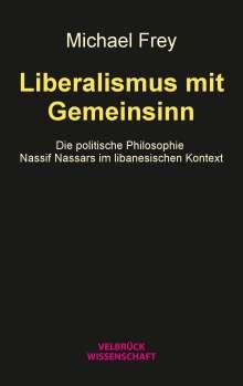 Michael Frey: Liberalismus mit Gemeinsinn, Buch