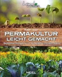 Robert Elger: Permakultur leicht gemacht, Buch