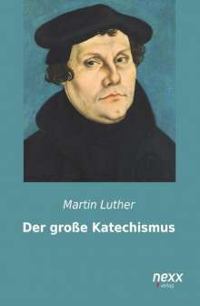 Martin Luther: Der große Katechismus, Buch