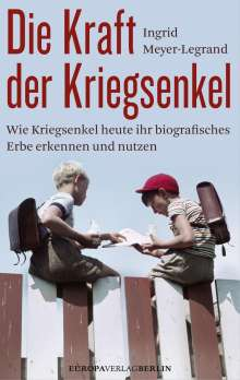 Ingrid Meyer-Legrand: Die Kraft der Kriegsenkel, Buch