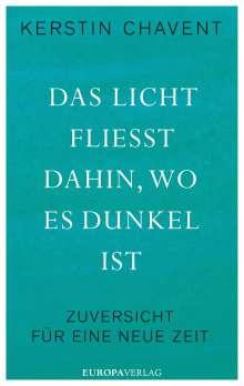Kerstin Chavent: Das Licht fließt dahin wo es dunkel ist, Buch