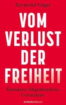 Raymond Unger: Vom Verlust der Freiheit, Buch