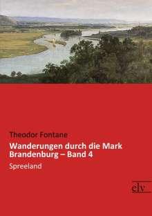 Theodor Fontane: Wanderungen durch die Mark Brandenburg - Band 4, Buch