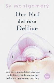 Sy Montgomery: Der Ruf der rosa Delfine, Buch