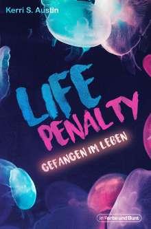 Kerri S. Austin: Life Penalty, Buch