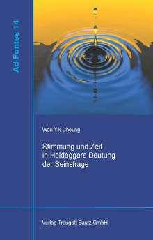 Wan Yik Cheung: Stimmung und Zeit in Heideggers Deutung der Seinsfrage, Buch