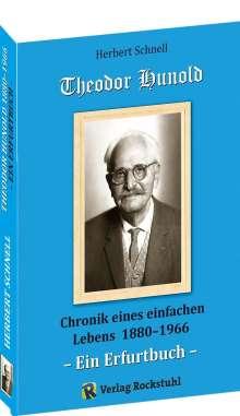 Schnell Herbert: Theodor Hunold - Chronik eines einfachen Lebens 1880-1966, Buch