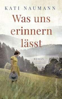 Kati Naumann: Was uns erinnern lässt, Buch