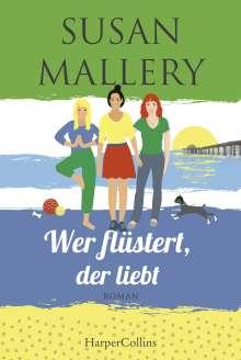 Susan Mallery: Wer flüstert, der liebt, Buch