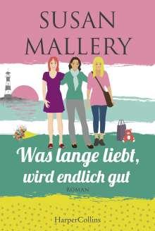 Susan Mallery: Was lange liebt, wird endlich gut, Buch