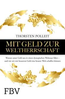 Thorsten Polleit: Mit Geld zur Weltherrschaft, Buch