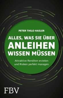 Peter Thilo Hasler: Alles, was Sie über Anleihen wissen müssen, Buch