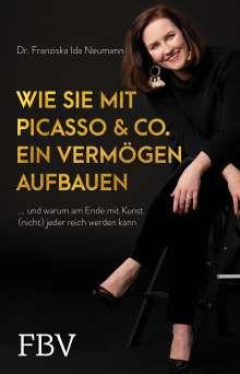 Franziska Neumann: Wie Sie mit Picasso & Co. ein Vermögen aufbauen, Buch