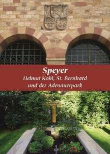 Markus Lothar Lamm: Speyer, Helmut Kohl, St. Bernhard und der Adenauerpark, Buch
