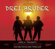Jörg H.- Gelesen von Omid-Paul Eftekhari Trauboth: Drei Brüder, MP3-CD