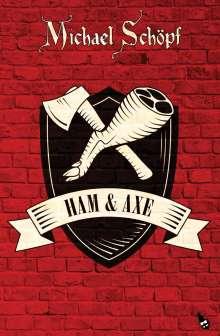 Michael Schöpf: Ham & Axe, Buch