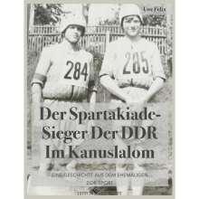 Uwe Felix: Der Spartakiade-Sieger der DDR im Kanuslalom, Buch