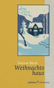 Zsuzsa Bánk: Weihnachtshaus, Buch