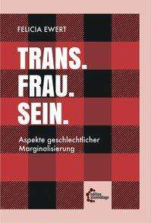 Felicia Ewert: Trans. Frau. Sein., Buch