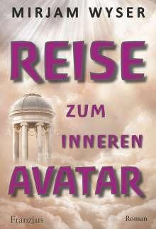 Mirjam Wyser: Reise zum inneren Avatar, Buch