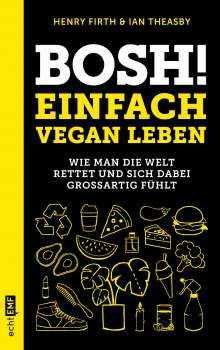 Henry Firth: Bosh! Einfach vegan leben, Buch