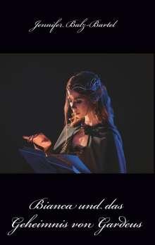 Jennifer Balz-Bartel: Bianca und das Geheimnis von Gardeus, Buch
