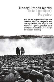 Robert Patrick Martin: Total geil(er) Psycho!, Buch