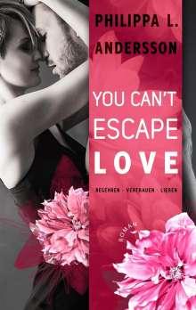 Philippa L. Andersson: You Can't Escape Love - Begehren . Vertrauen . Lieben, Buch