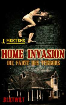 J. Mertens: Home Invasion, Buch