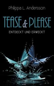 Philippa L. Andersson: Tease & Please - entdeckt und erweckt, Buch