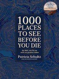 Patricia Schultz: 1000 Places To See Before You Die, Buch