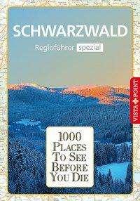 Rolf Goetz: 1000 Places-Regioführer Schwarzwald, Buch