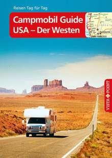 Ralf Johnen: Campmobil Guide USA - Der Westen - VISTA POINT Reiseführer Reisen Tag für Tag, Buch