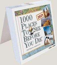 Patricia Schultz: 1000 Places to see before you die 2021 Tageskalender - In 365 Tagen um die Welt, Diverse
