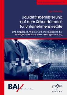 Ingo Geburtig: Liquiditätsbereitstellung auf dem Sekundärmarkt für Unternehmenskredite: Eine empirische Analyse vor dem Hintergrund der Interagency Guidance on Leveraged Lending, Buch