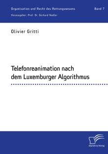 Olivier Gritti: Telefonreanimation nach dem Luxemburger Algorithmus, Buch